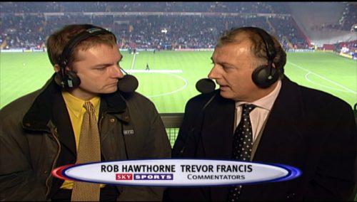 Rob Hawthorne and Trevor Francis